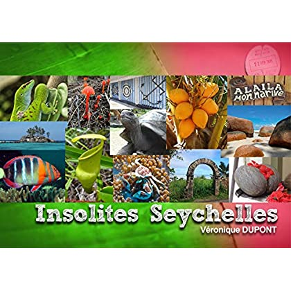 Insolites Seychelles ( Guide de voyage - Carnet de voyage): Pour voyager futé à travers photos et anecdotes.