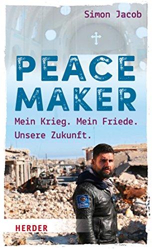 Peacemaker: Mein Krieg. Mein Friede. Unsere Zukunft.