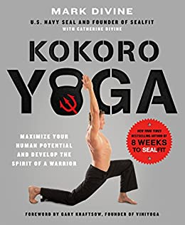 Kokoro Yoga: Maximize Your Human Potential and Develop the ...