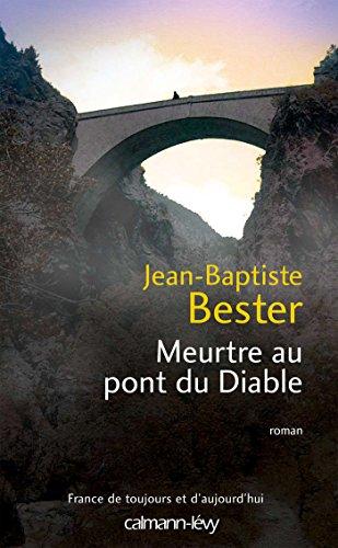 Meurtre au pont du diable (Cal-Lévy-France de toujours et d'aujourd'hui) par [Bester, Jean-Baptiste]
