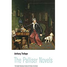 The Palliser Novels: The Complete Parliamentary Chronicles (All 6 Novels in One Volume): Can You Forgive Her? + Phineas Finn + The Eustace Diamonds + Phineas ... + The Prime Minister + The Duke's Children