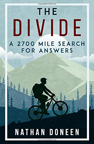 The Divide: A 2700 Mile Search For Answers por Nathan Doneen