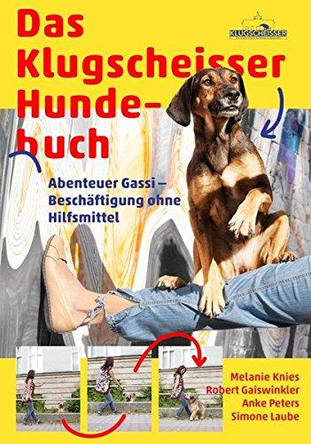 Preisvergleich Produktbild Das Klugscheisser-Hundebuch: Abenteuer Gassi – Beschäftigung ohne Hilfsmittel