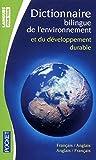 Dictionnaire de l'environnement et du développement durable (BILINGUES) (French Edition)