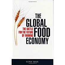 The Global Food Economy: The Battle for the Future of Farming