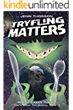 Tryfling Matters (There Goes the Galaxy Book 3)