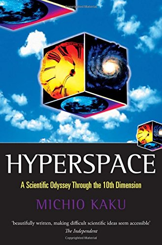 Hyperspace: A Scientific Odyssey through Parallel Universes, Time Warps, and the Tenth Dimension (Oxford Landmark Science) por Michio Kaku
