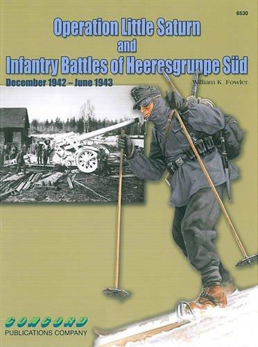 6530: Operation Little Saturn: Infantry Battles of Heeresgruppe Sud December 1942-June 1943 por William K. Fowler