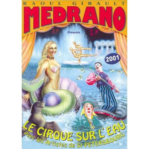 MEDRANO, RAOUL GIBAULT PRESENTE LE CIRQUE SUR L'EAU AVEC LES ARTISTES DE St PETERSBOURG 2001