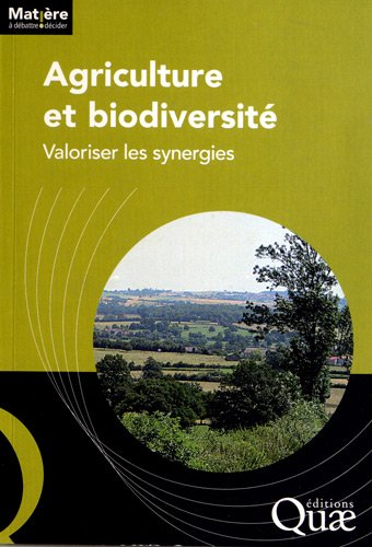 Agriculture et biodiversité: Valoriser les synergies.