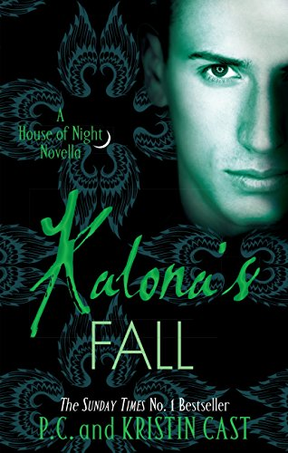 Kalona's Fall: House of Night Novella: Book 4 (House of Night Novellas) por Kristin Cast
