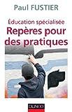 Éducation spécialisée - Repères pour des pratiques