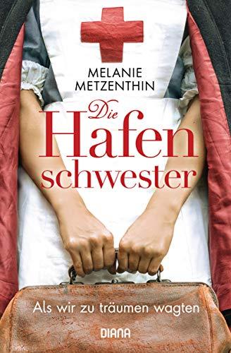 Buchseite und Rezensionen zu 'Die Hafenschwester (1): Als wir zu träumen wagten' von Melanie Metzenthin