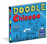 Doodle Chicago: Create. Imagine. Draw Your Way Through the Windy City. (Doodle Books)