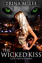 The Wicked Kiss (Alexa O'Brien Huntress Series Book 2) (English Edition)