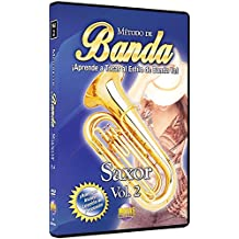 Metodo de Banda: Saxor, Volume 2: Aprende A Tocar al Estilo de Banda Ya!