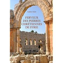 Ferveur des pierres chrétiennes de Syrie