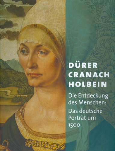 Dürer - Cranach - Holbein