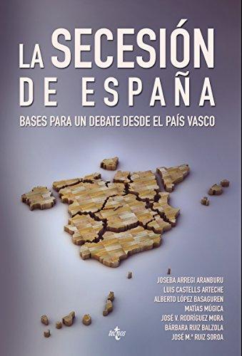 La Secesión de España (Ciencia Política - Semilla Y Surco - Serie De Ciencia Política)