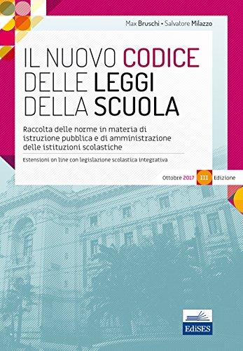 Il nuovo Codice delle leggi della scuola. Raccolta delle norme in materia di istruzione pubblica e di amministrazione delle istituzioni scolastiche