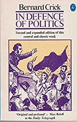 In Defence of Politics (Pelican books)