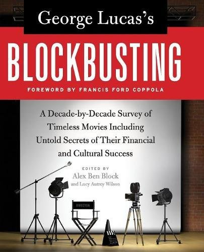 George Lucas's Blockbusting por Alex Ben Block