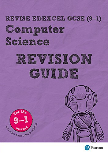 Revise Edexcel GCSE (9-1) Computer Science Revision Guide: (with free online edition) (REVISE Edexcel GCSE Computer Science)