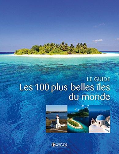Download Les 100 plus belles îles du monde