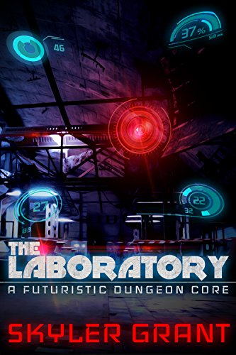 The Laboratory: A Futuristic Dungeon Core (English Edition)