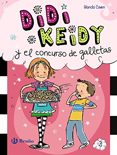 Didi Keidy y el concurso de galletas (Castellano - A Partir De 6 Años - Personajes Y Series - Didi Keidy) por Wanda Coven