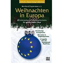 Weihnachten in Europa: 25 internationale Weihnachtslieder für gemischten Chor