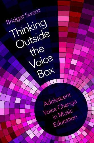 Thinking Outside the Voice Box: A Holistic Approach to Adolescent Voice Change Oxford Music Box