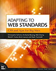 [(Adapting to Web Standards : CSS and Ajax for Big Sites)] [By (author) Christopher Schmitt ] published on (December, 2007)