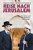 Reise nach Jerusalem: Ein Imam und ein Rabbiner unterwegs - Ramazan Demir