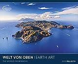 WELT VON OBEN 2020: EARTH ART - Die Erde von Oben - Luftbild-Fotografie Kalender Wandkalender - Posterkalender
