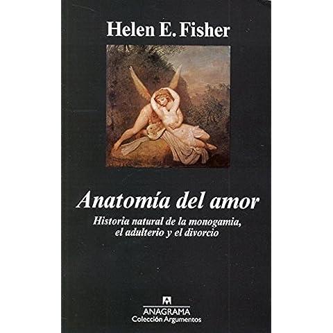 anatomia del amor: historia natural de la monogamia, el adulterio y el divorcio (a