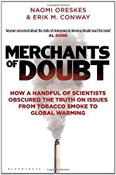 Merchants of Doubt: How a Handful of Scientists Obscured the Truth on Issues from Tobacco Smoke to Global Warming.