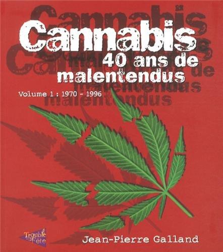 Cannabis 40 ans de malentendus