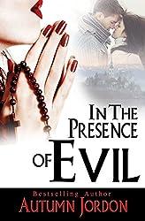 In the Presence of Evil
