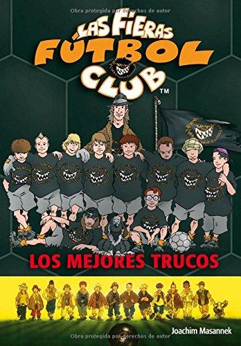 Los mejores trucos: Las Fieras del Fútbol Club 14 (Fieras Futbol Club)