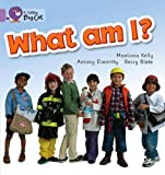 What Am I?: Band 00/Lilac (Collins Big Cat)