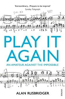 Play It Again: An Amateur Against The Impossible par [Rusbridger, Alan]