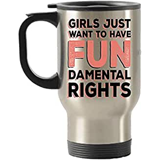 Taza Girls Just Want to Have Fun de viaje de acero inoxidable