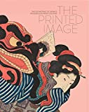 The Printed Image: The Flowering of Japan's Wood Block Printing Culture: Ausst.Kat. Museum für Ostasiatische Kunst, K