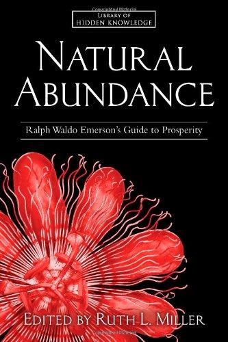 Natural Abundance: Ralph Waldo Emerson's Guide to Prosperity (Library of Hidden Knowledge) por Ralph Waldo Emerson