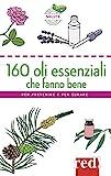 160 oli essenziali che fanno bene