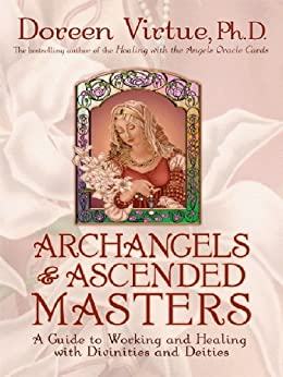 Archangels & Ascended Masters: A Guide to Working and Healing with Divinities and Deities by [Virtue, Doreen]