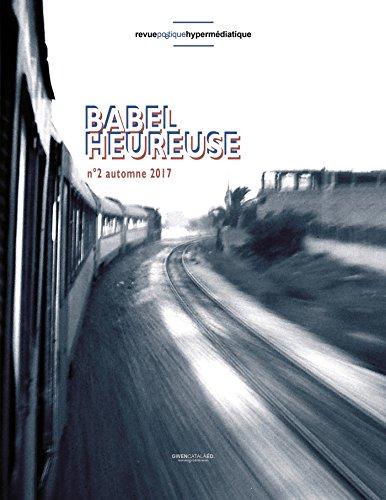 Babel Heureuse, numéro 2: Revue poétique hypermédiatique (CORPS)