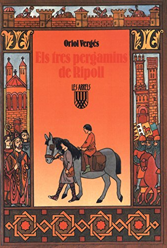 Els tres pergamins de Ripoll (Les Arrels, l'aventura i la història) por Oriol Vergés i Mundó