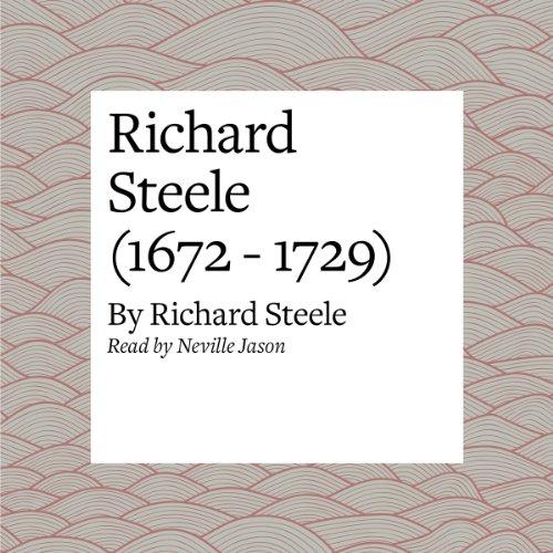Richard Steele (1672 - 1729)  Audiolibri